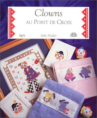 Clowns au point de croix par Julie Hasler (Relié)