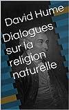 Dialogues sur la religion naturelle - Format Kindle - 2,10 €