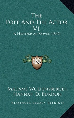 The Pope and the Actor V1: A Historical Novel (1842)