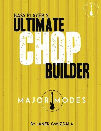 Bass Player's Ultimate Chop Builder: Major Modes por Janek Gwizdala