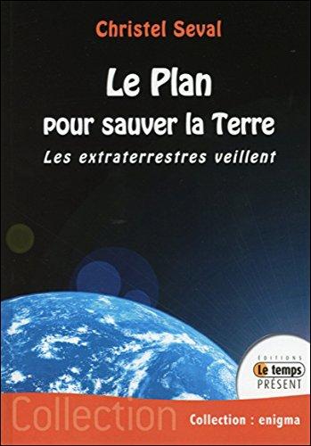 Le plan pour sauver la Terre - Les extraterrestres veillent