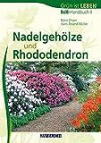 Nadelgehöze und Rhododendron: BdB-Handbuch II