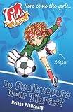 Girls FC 1: Do Goalkeepers Wear Tiaras?