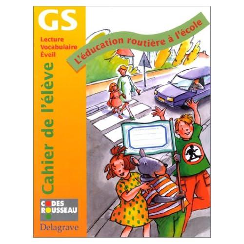L'Education routière à l'école, grande section : Cahier de l'élève
