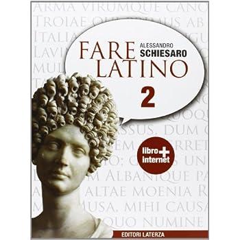 Fare Latino. Con Espansione Online. Per Le Scuole Superiori: 2