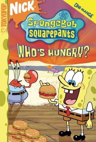 SpongeBob SquarePants Who's Hungry? - Patty Hype (Spongebob Squarepants (Tokyopop))