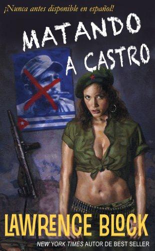 Matando a Castro (Biblioteca clásica del crimen nº 10) por Lawrence Block
