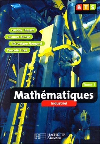 Maths, BTS industriel, tome 1. Elève