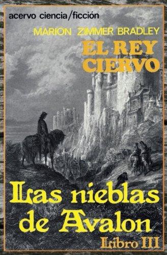 El Rey Ciervo: Libro 3 de Las Nieblas de Avalon: Volume 3 por Marion Zimmer Bradley