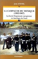 La campagne du Mexique 1862-1867 de Jean Avenel