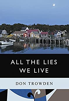 All the Lies We Live (Normal Family Trilogy Book 3) by [Trowden, Don]