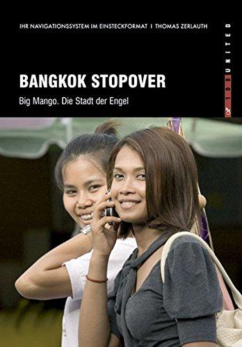 Bangkok Stopover. Big Mango - Die Stadt der Engel