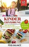 Kinderernährung: Kinder Ernährung: Meal Prep für Kinder Eine ausgewogene Ernährung beginnt in der Lunchbox Das Beste für den Schultag 65 Rezepte (Ernährung Kleinkinder/Kinder 2)