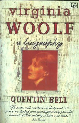 [Virginia Woolf: A Biography] (By: Quentin Bell) [published: March, 1996]