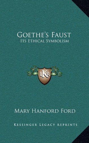 Goethe's Faust: Its Ethical Symbolism