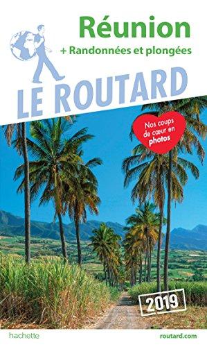 Guide du Routard Réunion (+ randonnées et plongées) 2019: (+ rando et plongées) par Collectif
