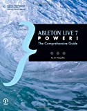 Ableton Live 7 Power! The Comprehensive Guide