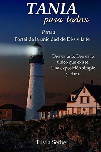 TANIA para todos: Portal de la unicidad de Di-s y la fe: Volume 2 por Tuvia Serber