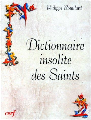 Dictionnaire insolite des saints