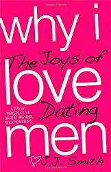 Why I Love Men: The Joys of Dating