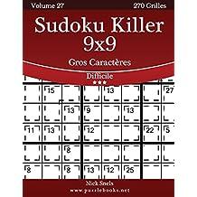 Sudoku Killer 9x9 Gros Caractères - Difficile - Volume 27 - 270 Grilles