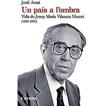 Un País A L'ombra. Vida De Josep Maria (Sèrie Assaig)