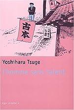 L'homme sans talent de Yoshiharu Tsuge