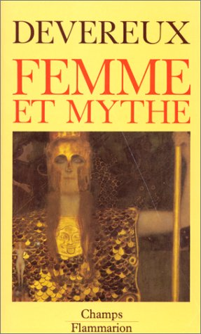 Femme et Mythe par Georges Devereux