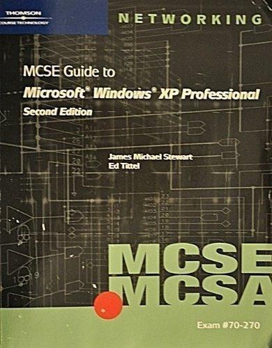 70-270 MCSE / MCSA Guide to Microsoft Windows XP Professional, Second Edition by Stewart, James Michael, Tittel, Edward (2004) Paperback