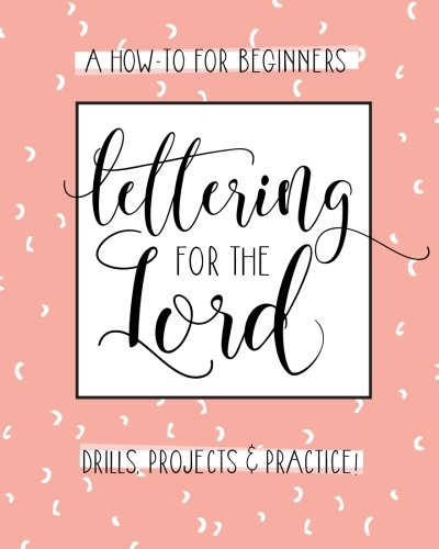 Lettering for the Lord: A Christian Hand Lettering How-To Workbook por Lettering Design Co.