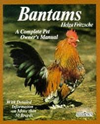 Bantams: A Complete Pet Owner's Manual (Complete Pet Owner's Manuals)