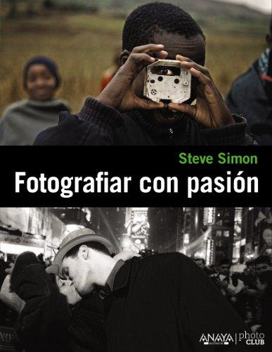 Fotografiar con pasión (Photoclub) por Steve Simon