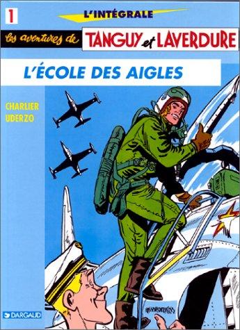 L'Intégrale Tanguy et Laverdure, tome 1 : L'école des Aigles