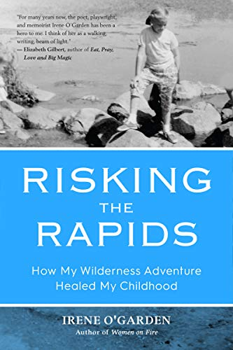 Risking the Rapids: How My Wilderness Adventure Healed My Childhood (English Edition)