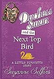 Duchess Swan and the Next Top Bird: (A Little Pirouette Story) (Ever After High Shorts)