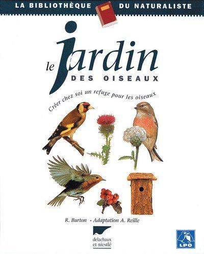Le jardin des oiseaux : créer chez soi un refuge pour les oiseaux