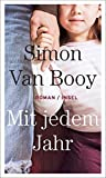Mit jedem Jahr: Roman von Simon Van Booy