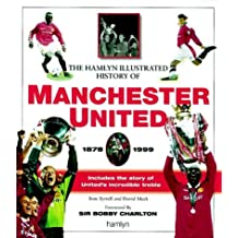 The Illustrated History of Manchester United, 1878-1999