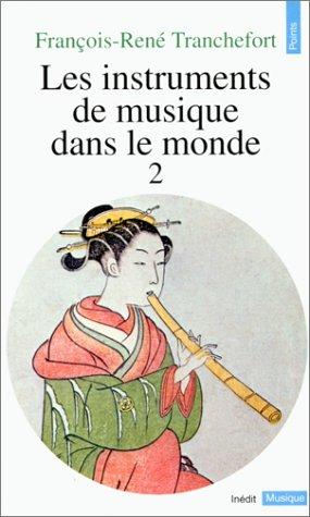 Les instruments de musique dans le monde : Tome 2