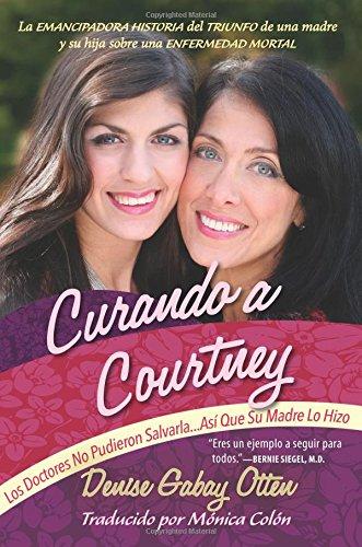 Curando a Courtney: Los Doctores No Pudieron Salvarla...Asi Que Su Madre Lo Hizo