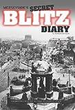 Merseyside's Secret Blitz Diary: Liverpool at War