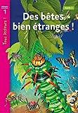 Telecharger Livres Des betes bien etranges Niveau 1 Tous lecteurs Livre eleve (PDF,EPUB,MOBI) gratuits en Francaise