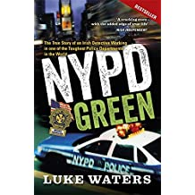 NYPD Green: The True Story of an Irish Detective Working in One of the Toughest Police Departments in the World