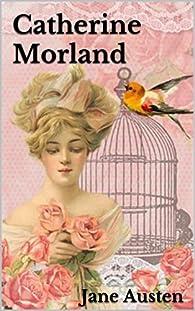 Catherine Morland par Jane Austen
