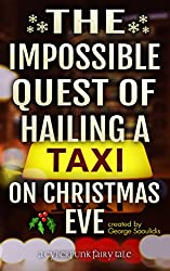 The Impossible Quest Of Hailing A Taxi On Christmas Eve (Cyberpunk Fairy Tales)