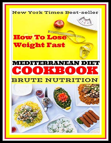 Mediterranean Diet Cookbook: Low Carbohydrates Diet Planner: Mediterranean Diet For Beginners Recipes: How To Lose Weight Fast With 100+ Easy Low-Carb Recipes (English Edition)