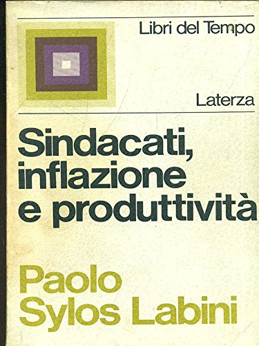 Sindacati, inflazione e produttivita'.