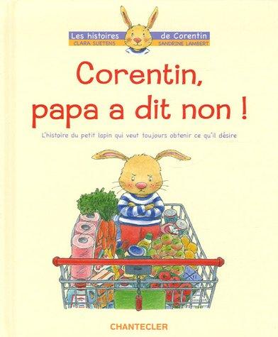 Corentin, papa a dit non ! par Sandrine Lambert