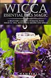 Best Book On Essential Oils - Wicca Essential Oils Magic: A Beginner's Guide to Review