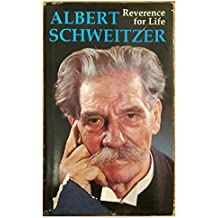 Albert Schweitzer: Reverence for Life - The inspiring words of a great humanitarian (Hallmark editions)